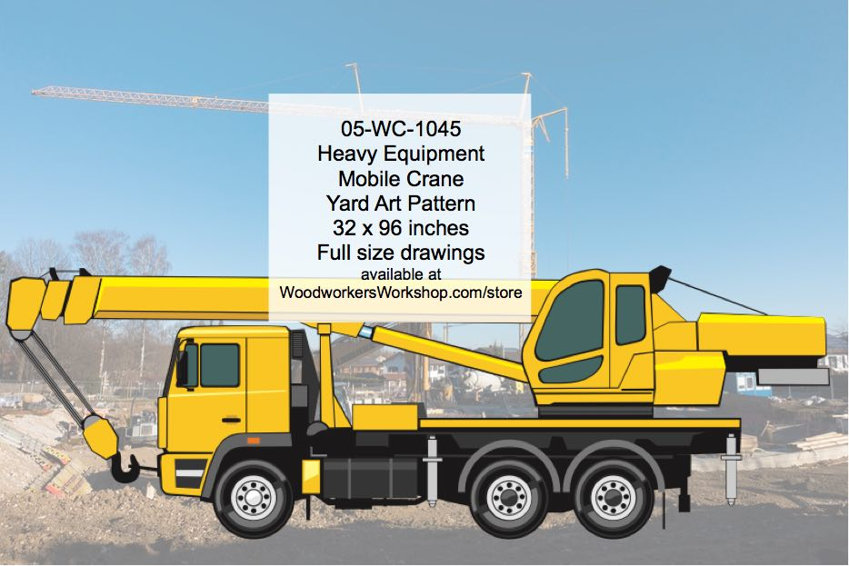 Heavy Equipment Mobile Crane Yard Art Woodworking Pattern