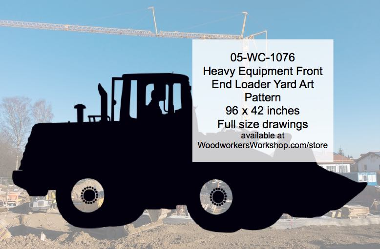 Heavy Equipment Front End Loader Yard Art Woodworking Pattern