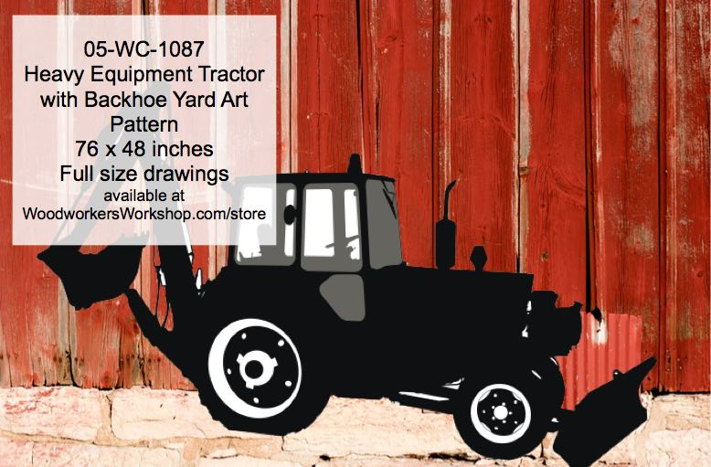 Heavy Equipment Farm Tractor with Backhoe Yard Art Woodworking Pattern