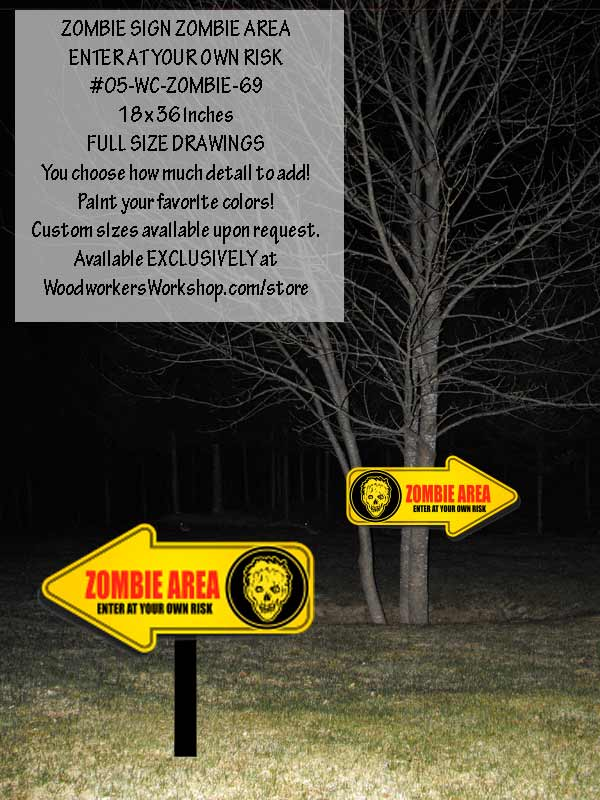 Zombie Area Enter At Your Own Risk Signs Yard Art Woodworking Plan