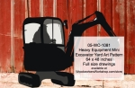 05-WC-1081 - Heavy Equipment Mini Excavator Yard Art Woodworking Pattern