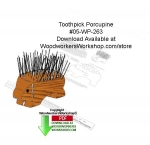 05-WP-263 - Toothpick Porcupine Woodworking Crafts Pattern PDF