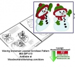 Waving Snowman Downloadable Scrollsaw Woodcrafting Pattern PDF, snowman,snowmen,wavig,layered,stencils,templates,scrap wood projects,downloadable PDF,tole painting wood crafts,scrollsawing patterns,4-H Club,4H projects,scouts,girl guides,drawings,Accents In Pine,w