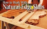 How to work with natural edge slabs Woodworking Article, woodworking articles,lodge edge wood,lumber,furniture,building,full sized patterns,woodworking plans,woodworkers projects,blueprints,drawings,blueprints,how-to-build