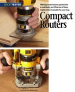 Compact Routers Downloadable Tool Review PDF, compact routers,tool reviews,downloadable,PDF,Bosch Colt PR20EVSPK,DeWalt DWP611PK,Makita RT0700CX3,Makita RP0900K,Porter-Cable 450PK,Trend T4,woodworkers projects,WOODmagazine,WOODStore